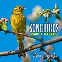Songbirds: Park & Garden