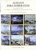 ALHAJAS PARA SOBERANOS ANIMALES REALES S XVIII (Estudios Historia)