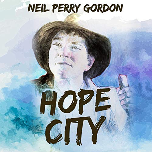 Hope City Audiobook By Neil Perry Gordon cover art