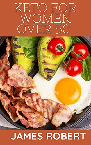 Keto for Women Over 50 : Tips for Following The Keto Diet After 50