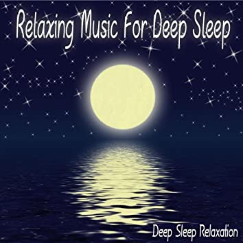 Relaxing Music For Deep Sleep