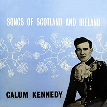 Songs Of Scotland And Ireland
