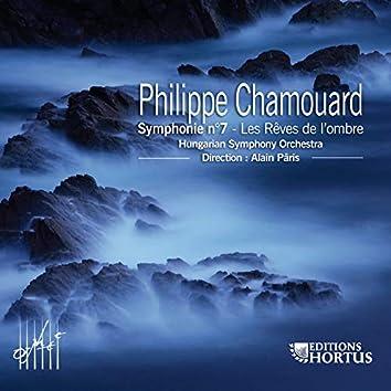 Chamouard: Symphonie No. 7 & Les rêves de l'ombre