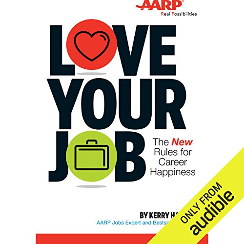 Love Your Job     The New Rules for Career Happiness              By:                                                                                                                                 Kerry Hannon                               Narrated by:                                                                                                                                 Kerry Hannon                      Length: 6 hrs and 24 mins     3 ratings     Overall 3.7
