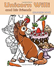 Unicorn Willi and his friends. Coloring book.: Unicorn coloring book for children from 4 to 14 years. 30 full-page unique ...