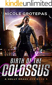 Birth of the Colossus: A Steampunk Space Opera Adventure (Holly Drake Jobs Book 5)