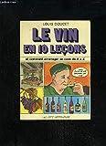 LE VIN EN 10 LECONS ET COMMENT AMENAGER SA CAVE DE A A Z
