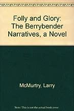 Folly and Glory: The Berrybender Narratives, a Novel