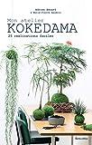 Mon atelier Kokedama - 25 réalisations faciles (Esprit nature)