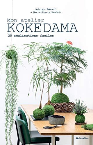 Mon atelier Kokedama - 25 réalisations faciles (Esprit nature) (French Edition)