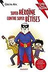 Super héroïne contre super bêtises par Alix