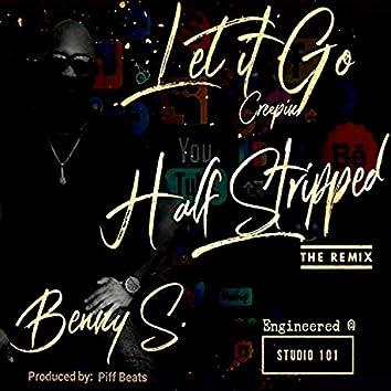 Creepin' (Half Stripped) [Let It Go]