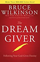 The Dream Giver: Following Your God-Given Destiny