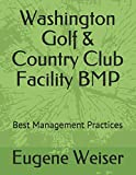 Washington Golf & Country Club Facility BMP: Best Management Practices