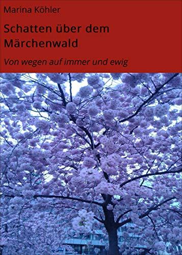 Schatten über dem Märchenwald: Von wegen auf immer und ewig (German Edition)