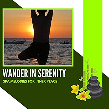 Wander In Serenity - Spa Melodies For Inner Peace
