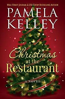 Christmas at the Restaurant (The Nantucket Restaurant series Book 2) by [Pamela M. Kelley]