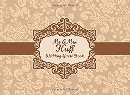 Mr & Mrs Huff Wedding Guest Book: Blank Lined 100 Pages