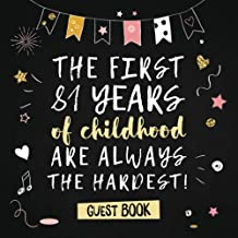 The first 81 years of childhood are always the hardest: 81st Birthday Guest Book - Funny Party Decorations & Birthday Gifts for men and women - 81 ... pages for Wishes and Photos of Guests