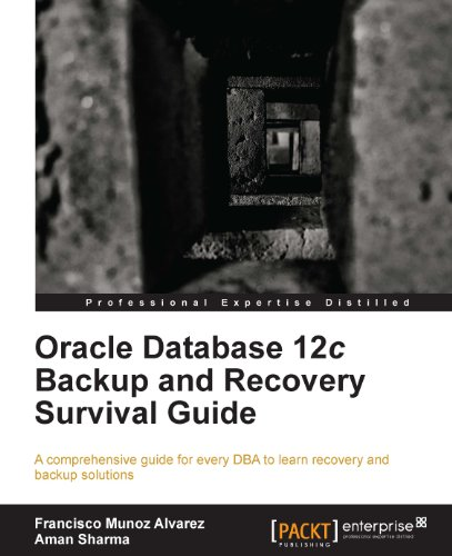 Oracle Database 12c Backup and Recovery Survival Guide (English Edition)