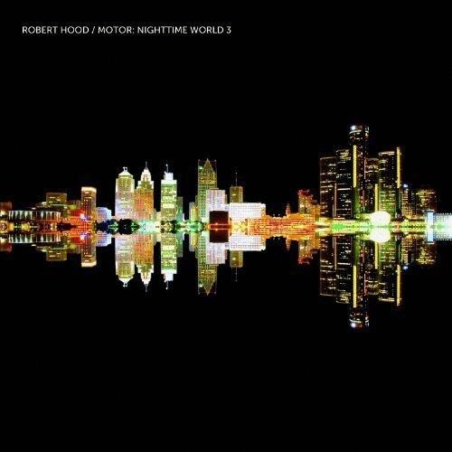 Motor: Nighttime World 3 by Robert Hood (2012-05-04)
