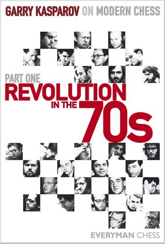 Garry Kasparov on Modern Chess, Part 1: Revolution in the 70's (English Edition)