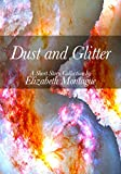 Dust and Glitter (English Edition)