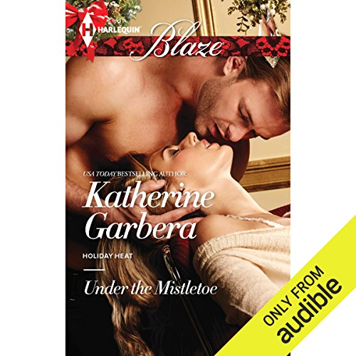 Under the Mistletoe                   By:                                                                                                                                 Katherine Garbera                               Narrated by:                                                                                                                                 Natasha Smolder                      Length: 5 hrs and 26 mins     3 ratings     Overall 3.7