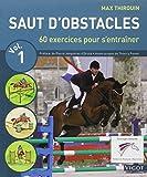 Saut d'obstacles - 60 Exercices pour progresser