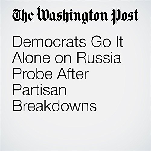 Democrats Go It Alone on Russia Probe After Partisan Breakdowns copertina
