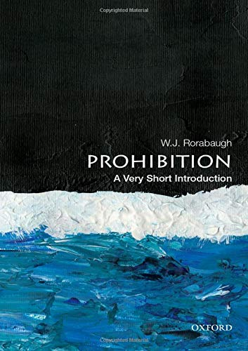 Prohibition: A Very Short Introduction