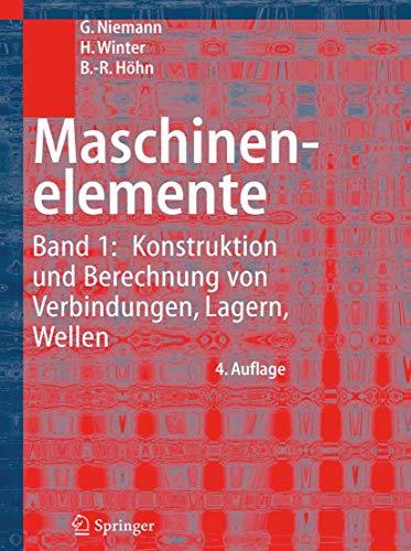 Maschinenelemente: Band 1: Konstruktion und Berechnung von Verbindungen, Lagern, Wellen