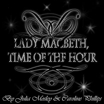 Lady Macbeth, Time of the Hour