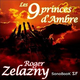 Les 9 princes d'Ambre                   De :                                                                                                                                 Roger Zelazny                               Lu par :                                                                                                                                 Victor Vestia,                                                                                        Philippe Ledem,                                                                                        Sandrine Briard,                   and others                 Durée : 4 h et 45 min     33 notations     Global 3,8