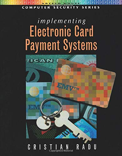 Compare Textbook Prices for Implementing Electronic Card Payment Systems Artech House Computer Security Series Illustrated Edition ISBN 9781580533058 by Radu, Cristian