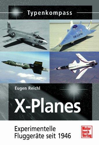 X-Planes: Experimentelle Fluggeräte seit 1946 (Typenkompass)