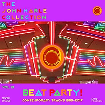 The John Harle Collection Vol. 19: Beat Party! (Contemporary Tracks 1985-2017)