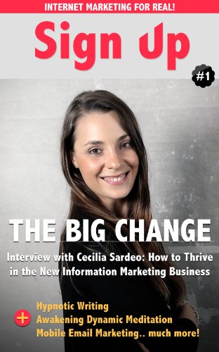 Sign Up - The Internet Marketing Professional Magazine: In this issue: Hypnotic Writing, Mobile Email Marketing, How to Share Better, Awakening Dynamic Meditation and... (English Edition)
