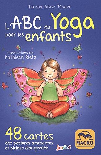 ABC du Yoga puor les Enfants - 48 Cartes: 48 cartes des postures amusantes et pleines d\'originalité