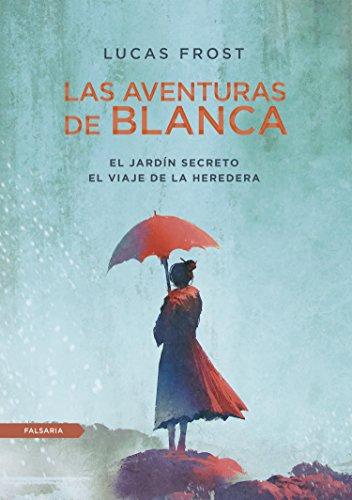 Las aventuras de Blanca: El Jardín Secreto y El viaje de la heredera eBook: Frost, Lucas: Amazon.es: Tienda Kindle