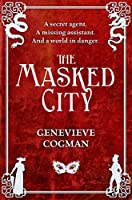 The Masked City (The Invisible Library series)