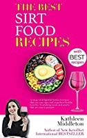 The Best Sirtfood Recipes: A range of delightful Sirtfood recipes that you can enjoy and reap their healthy benefits. Nourishing meals and snacks that are easy to prepare (Diets)