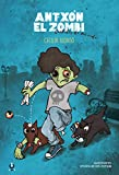 Antxon el zombi: Cachitos de mi vida
