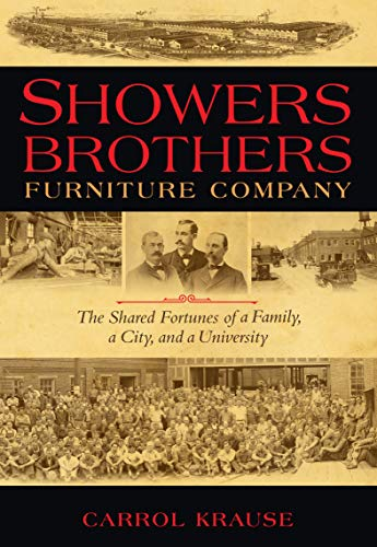 Showers Brothers Furniture Company: The Shared Fortunes of a Family, a City, and a University (Encounters) (English Edition)