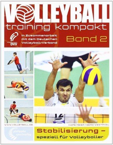 Stabilisierung - speziell für Volleyballer: In Zusammenarbeit mit dem Deutschen Volleyball-Verband von Meier, Hape (2009) Broschiert