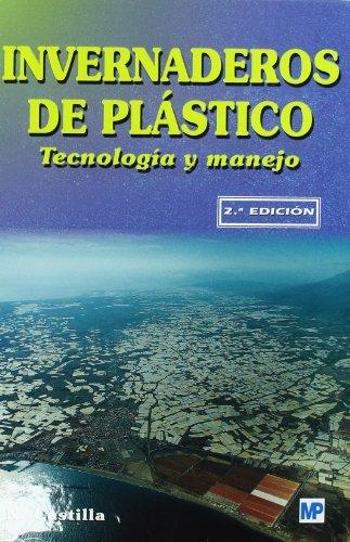 Invernaderos de plástico. Tecnología y manejo (Agricultura)