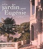 Un jardin pour Eugénie - La dernière impératrice au cap Martin