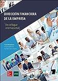 LA Direccion financiera de la empresa. Un enfoque internacional.