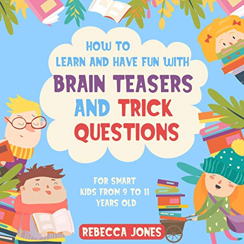 How to Learn and Have Fun with Brain Teasers and Trick Questions cover art