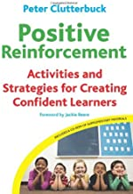 Positive Reinforcement: Activities and Strategies for Creating Confident Learners by Peter M. Clutterbuck(2010-06-30)